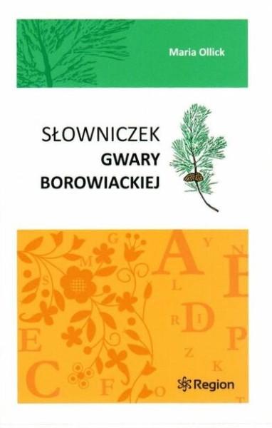Słownik gwary boroowiackiej Maria Ollick 2015 okładka